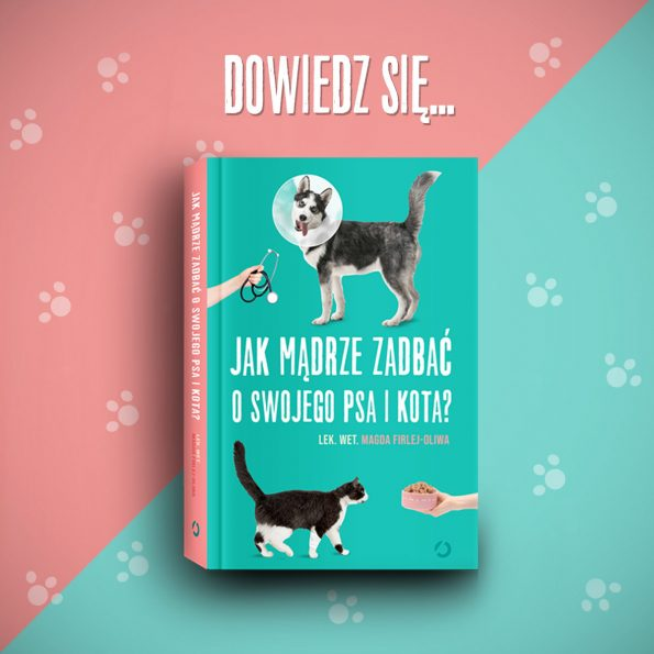Jak mądrze zadbać o swojego psa i kota, Magda Firlej-Oliwa (4)