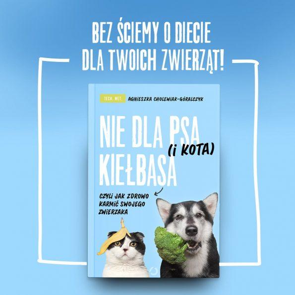 Nie dla psa i kota kiełbasa, Agnieszka CHolewiak Góralczyk (3)