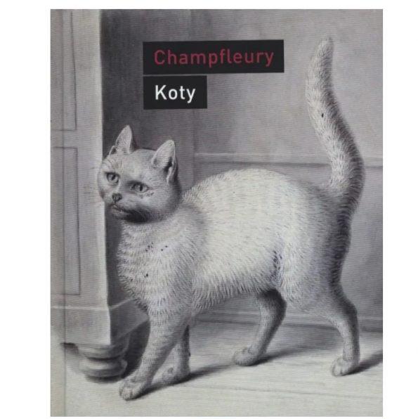 Koty. Historia, zwyczaje, obserwacje, anegdoty, Jules Champfleury (1)