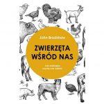 Zwierzęta wśród nas. Jak zwierzęta czynią nas ludźmi, John Bradshaw (2)